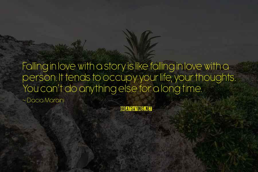 Occupy Love Sayings By Dacia Maraini: Falling in love with a story is like falling in love with a person. It