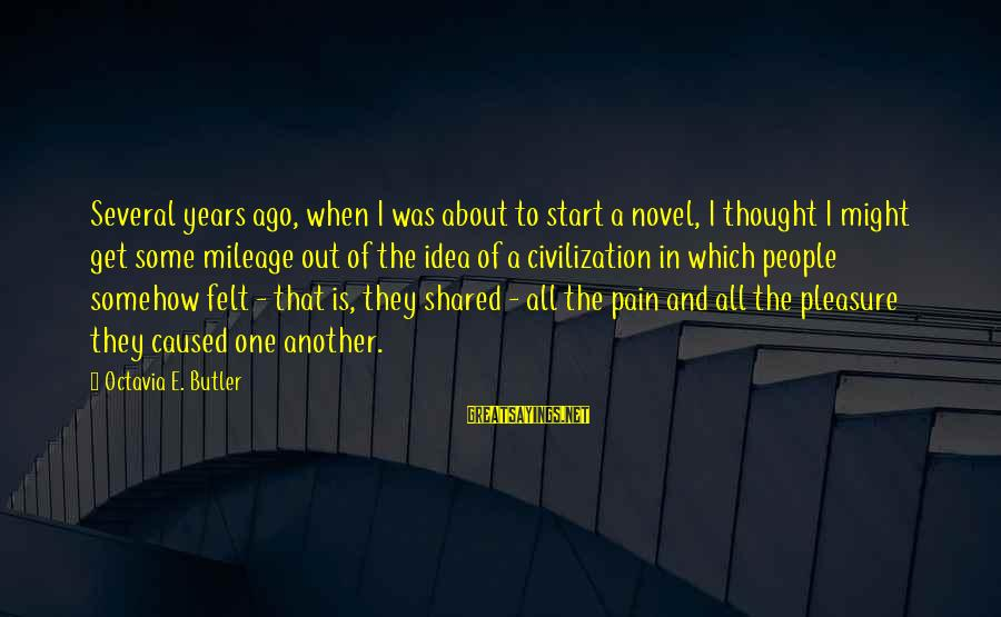 Octavia E Butler Sayings By Octavia E. Butler: Several years ago, when I was about to start a novel, I thought I might