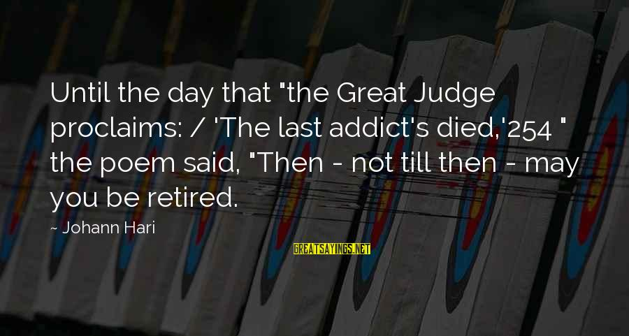 "Odysseus And Polyphemus Sayings By Johann Hari: Until the day that ""the Great Judge proclaims: / 'The last addict's died,'254 "" the"