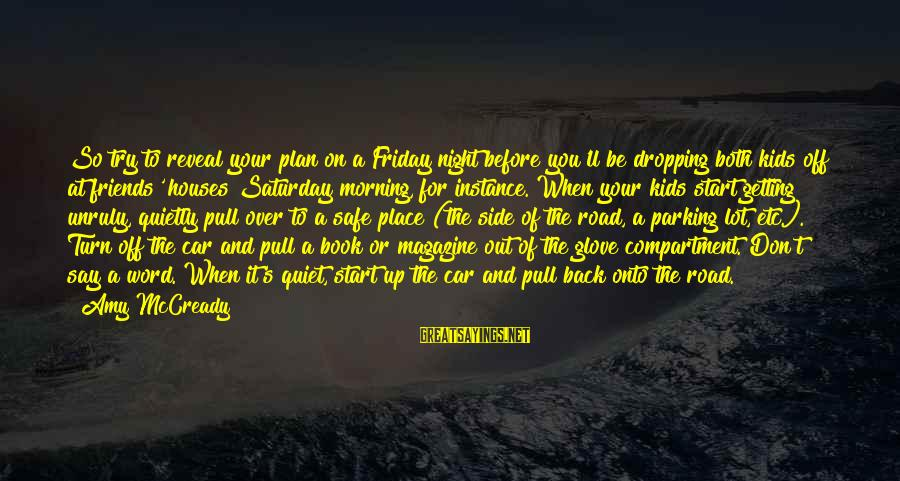 Off Road Car Sayings By Amy McCready: So try to reveal your plan on a Friday night before you'll be dropping both