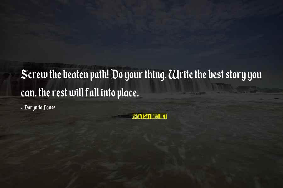 Off The Beaten Path Sayings By Darynda Jones: Screw the beaten path! Do your thing. Write the best story you can. the rest