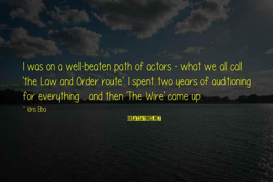Off The Beaten Path Sayings By Idris Elba: I was on a well-beaten path of actors - what we all call 'the Law