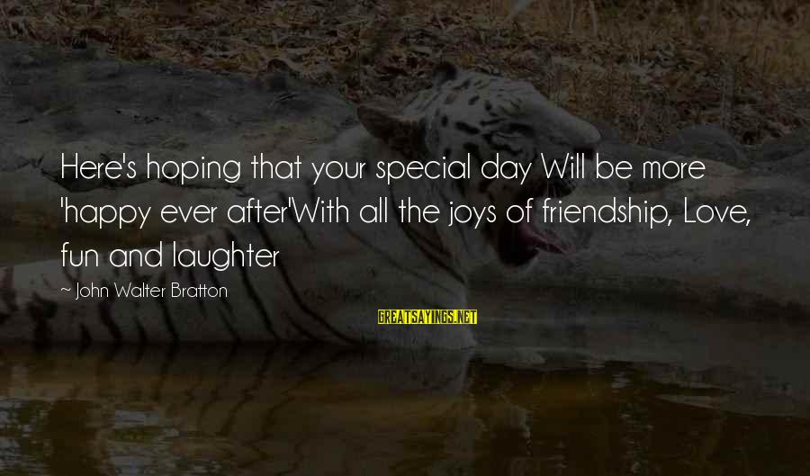 Offensive Art Sayings By John Walter Bratton: Here's hoping that your special day Will be more 'happy ever after'With all the joys