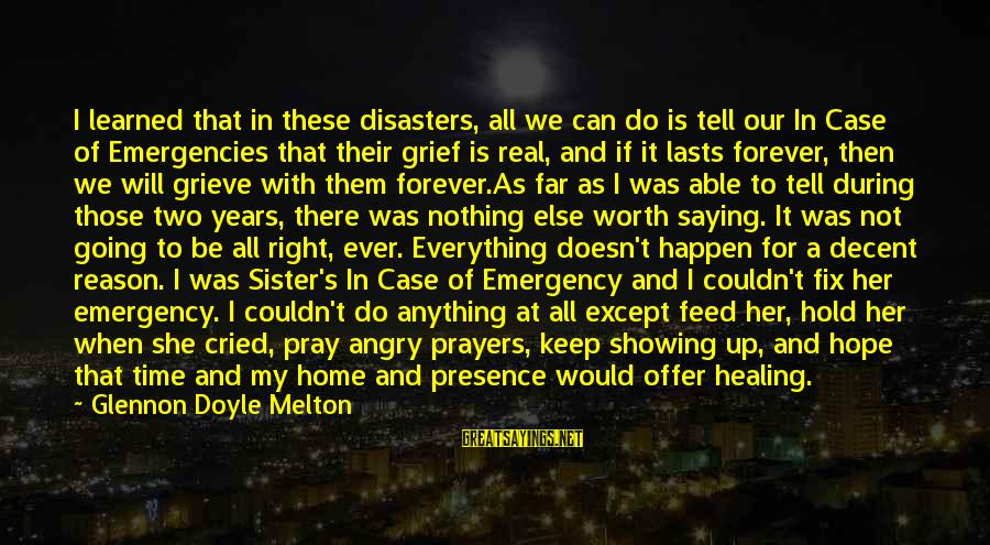 Offer Prayers Sayings By Glennon Doyle Melton: I learned that in these disasters, all we can do is tell our In Case