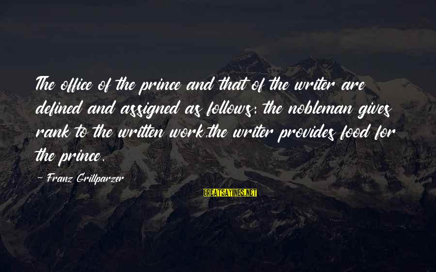 Office Work Sayings By Franz Grillparzer: The office of the prince and that of the writer are defined and assigned as