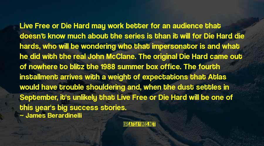 Office Work Sayings By James Berardinelli: Live Free or Die Hard may work better for an audience that doesn't know much