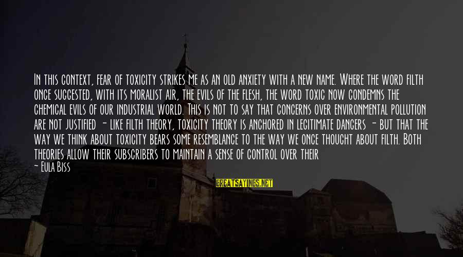 Old Filth Sayings By Eula Biss: In this context, fear of toxicity strikes me as an old anxiety with a new