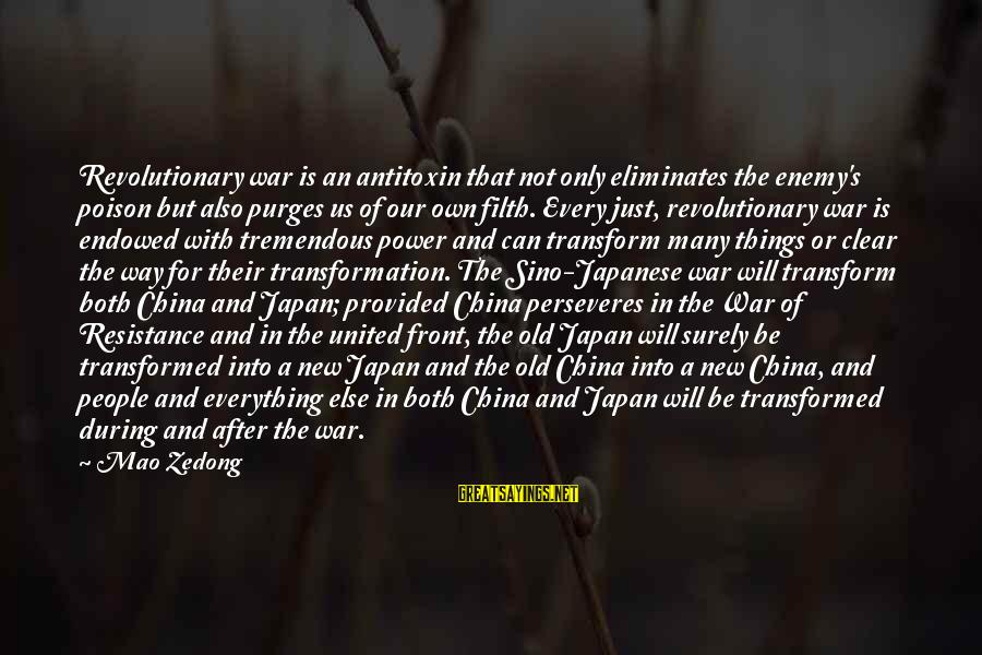 Old Filth Sayings By Mao Zedong: Revolutionary war is an antitoxin that not only eliminates the enemy's poison but also purges