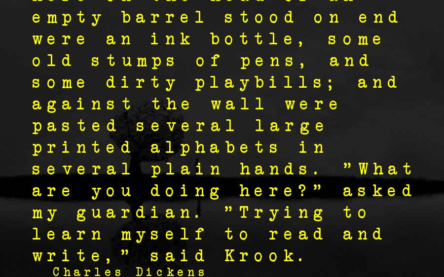 Old Hands Sayings By Charles Dickens: Here on the head of an empty barrel stood on end were an ink-bottle, some