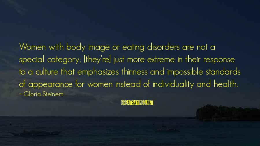 Old Hollywood Movie Star Sayings By Gloria Steinem: Women with body image or eating disorders are not a special category; [they're] just more