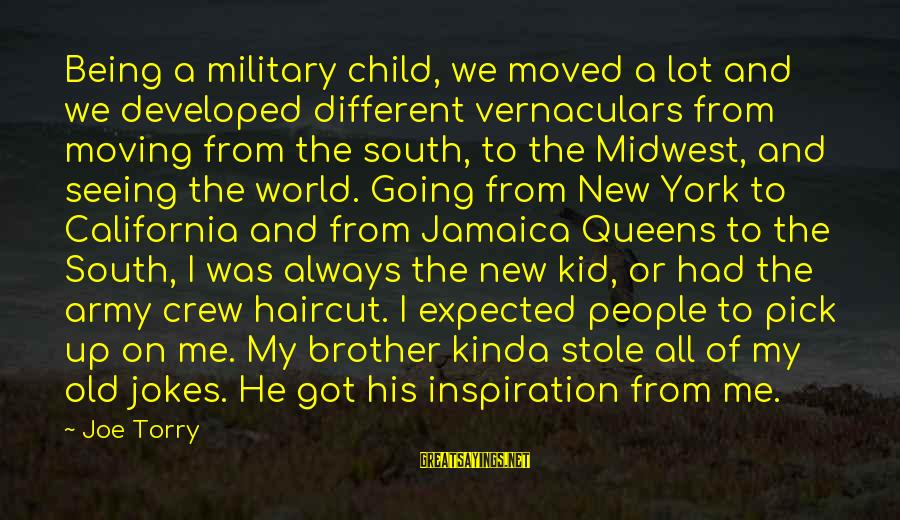 Old Midwest Sayings By Joe Torry: Being a military child, we moved a lot and we developed different vernaculars from moving