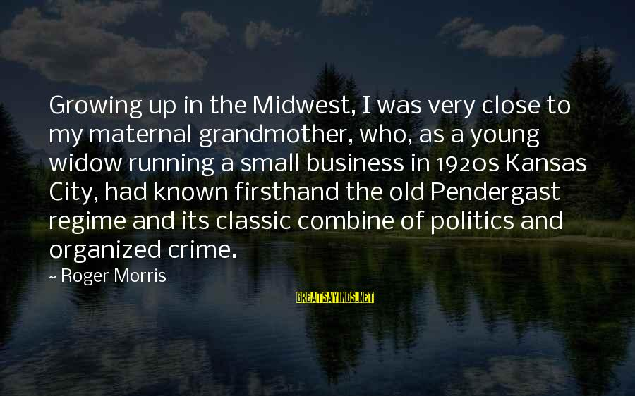 Old Midwest Sayings By Roger Morris: Growing up in the Midwest, I was very close to my maternal grandmother, who, as