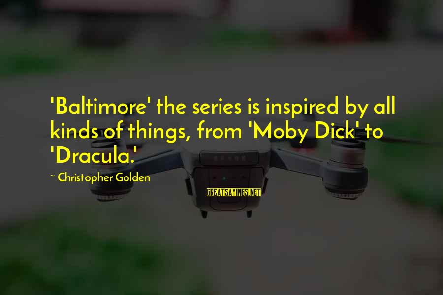 Omundson Sayings By Christopher Golden: 'Baltimore' the series is inspired by all kinds of things, from 'Moby Dick' to 'Dracula.'