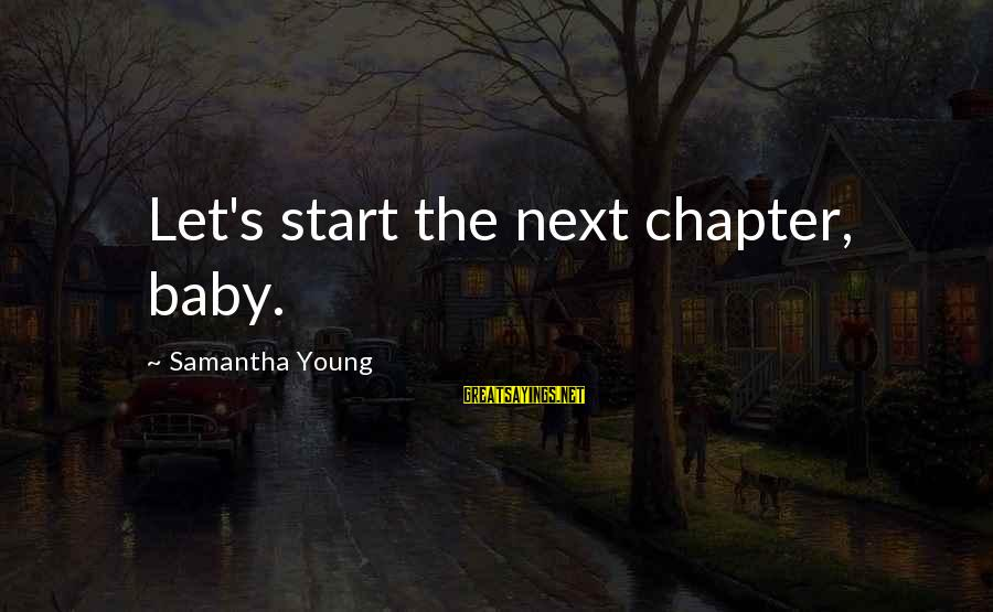 On Dublin Street Samantha Young Sayings By Samantha Young: Let's start the next chapter, baby.