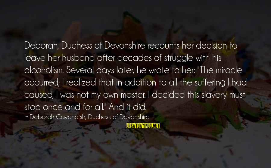 Once I Leave Sayings By Deborah Cavendish, Duchess Of Devonshire: Deborah, Duchess of Devonshire recounts her decision to leave her husband after decades of struggle