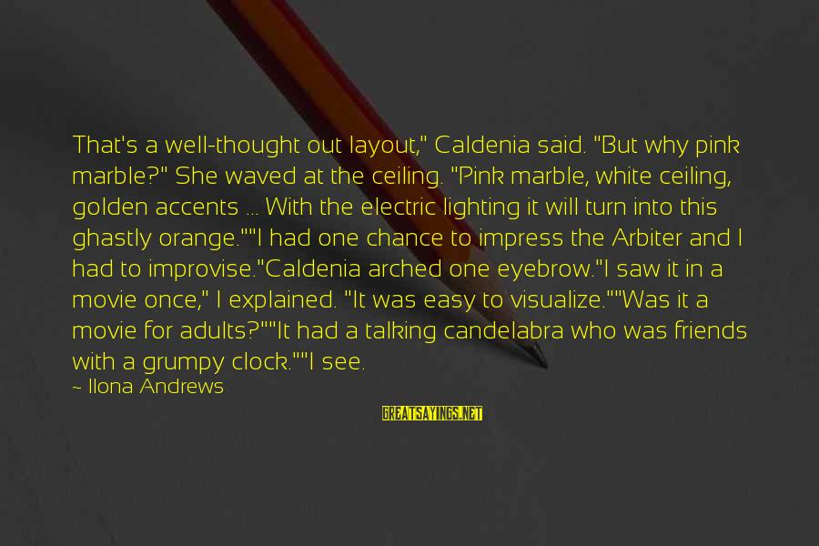 """One More Chance Movie Sayings By Ilona Andrews: That's a well-thought out layout,"""" Caldenia said. """"But why pink marble?"""" She waved at the"""