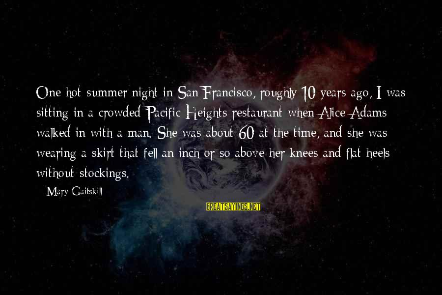 One More Night Without You Sayings By Mary Gaitskill: One hot summer night in San Francisco, roughly 10 years ago, I was sitting in