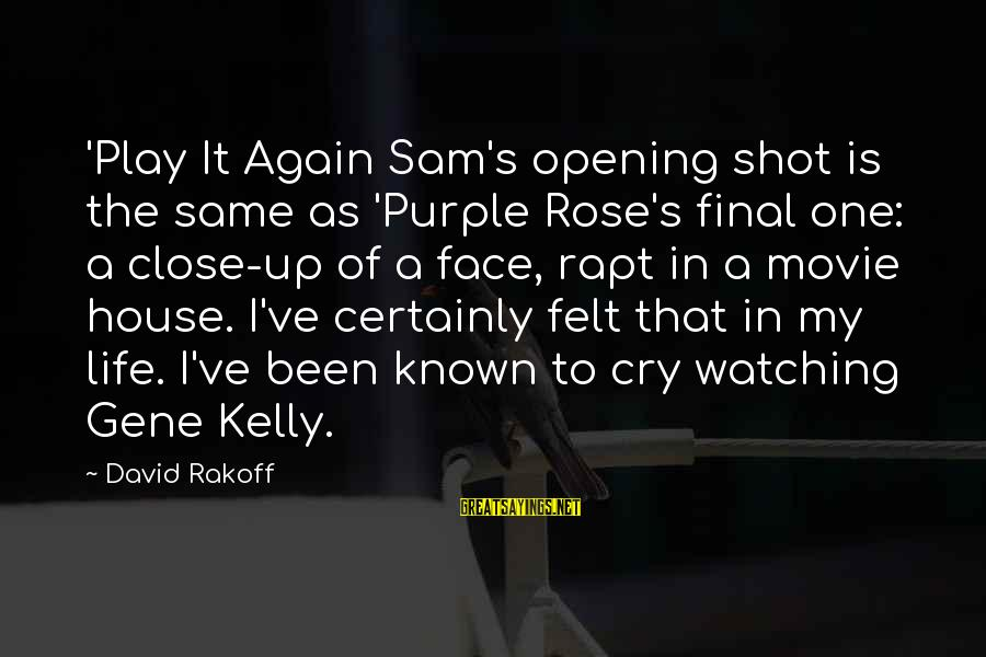 One Shot Life Sayings By David Rakoff: 'Play It Again Sam's opening shot is the same as 'Purple Rose's final one: a