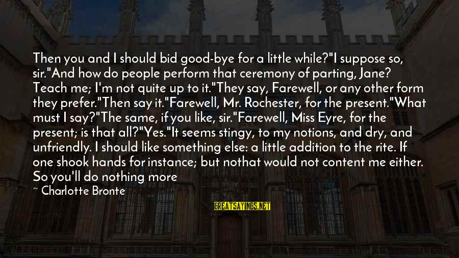 """One Word Is Enough Sayings By Charlotte Bronte: Then you and I should bid good-bye for a little while?""""I suppose so, sir.""""And how"""