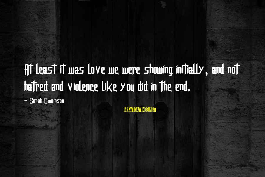 Onedin Sayings By Sarah Swainson: At least it was love we were showing initially, and not hatred and violence like