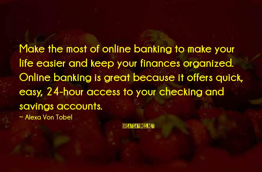 Online Banking Sayings By Alexa Von Tobel: Make the most of online banking to make your life easier and keep your finances