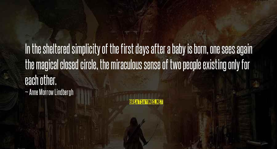 Only One Mom Sayings By Anne Morrow Lindbergh: In the sheltered simplicity of the first days after a baby is born, one sees
