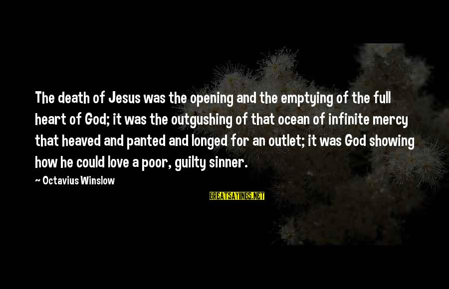 Opening Your Heart To Love Sayings By Octavius Winslow: The death of Jesus was the opening and the emptying of the full heart of