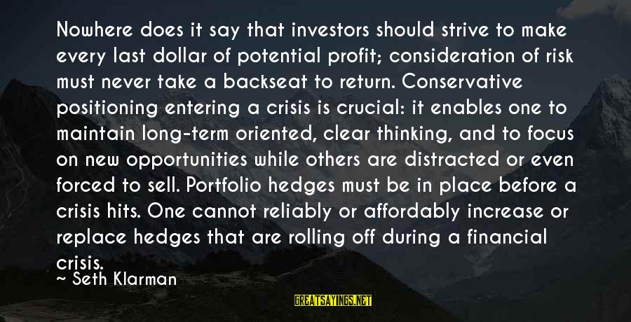 Opportunity And Risk Sayings By Seth Klarman: Nowhere does it say that investors should strive to make every last dollar of potential