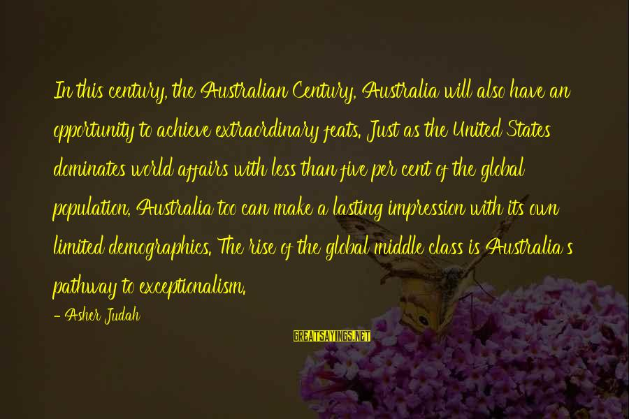 Opportunity To Achieve Sayings By Asher Judah: In this century, the Australian Century, Australia will also have an opportunity to achieve extraordinary