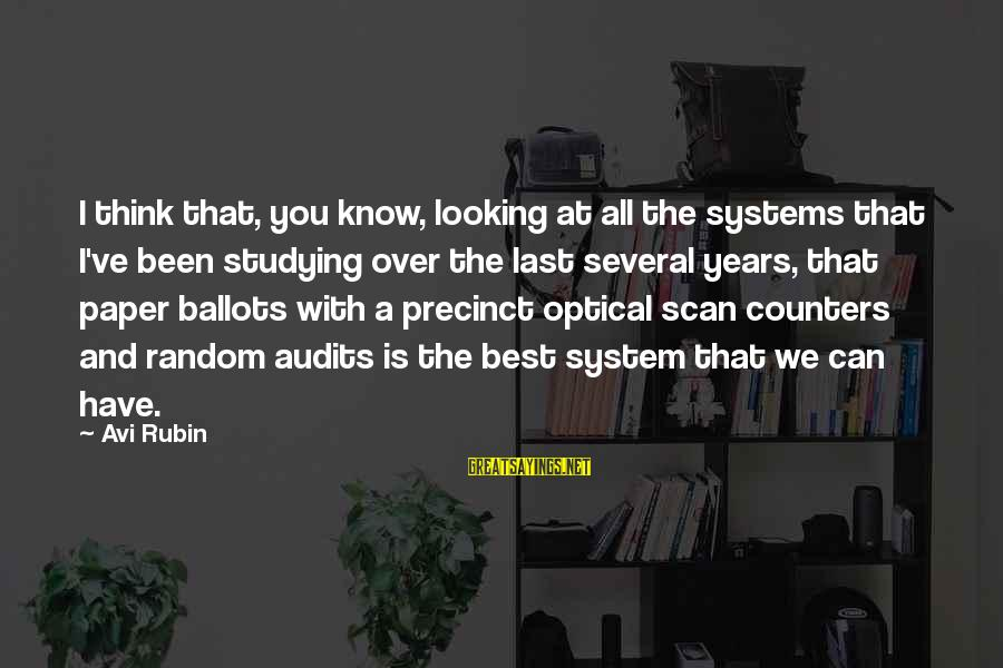 Optical Sayings By Avi Rubin: I think that, you know, looking at all the systems that I've been studying over