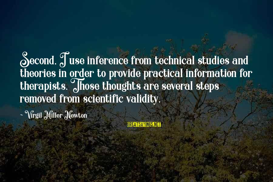 Order My Steps Sayings By Virgil Miller Newton: Second, I use inference from technical studies and theories in order to provide practical information
