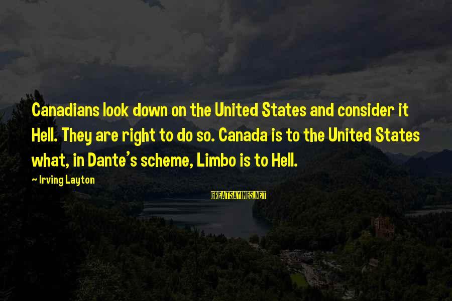 Oregon Rain Sayings By Irving Layton: Canadians look down on the United States and consider it Hell. They are right to