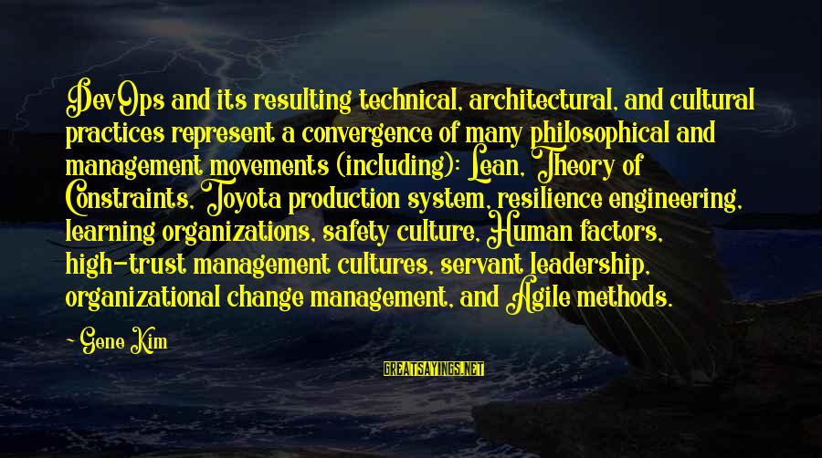 Organizational Change Sayings By Gene Kim: DevOps and its resulting technical, architectural, and cultural practices represent a convergence of many philosophical