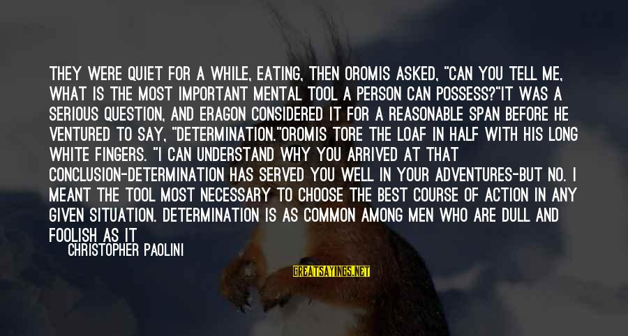 """Oromis Sayings By Christopher Paolini: They were quiet for a while, eating, then Oromis asked, """"Can you tell me, What"""