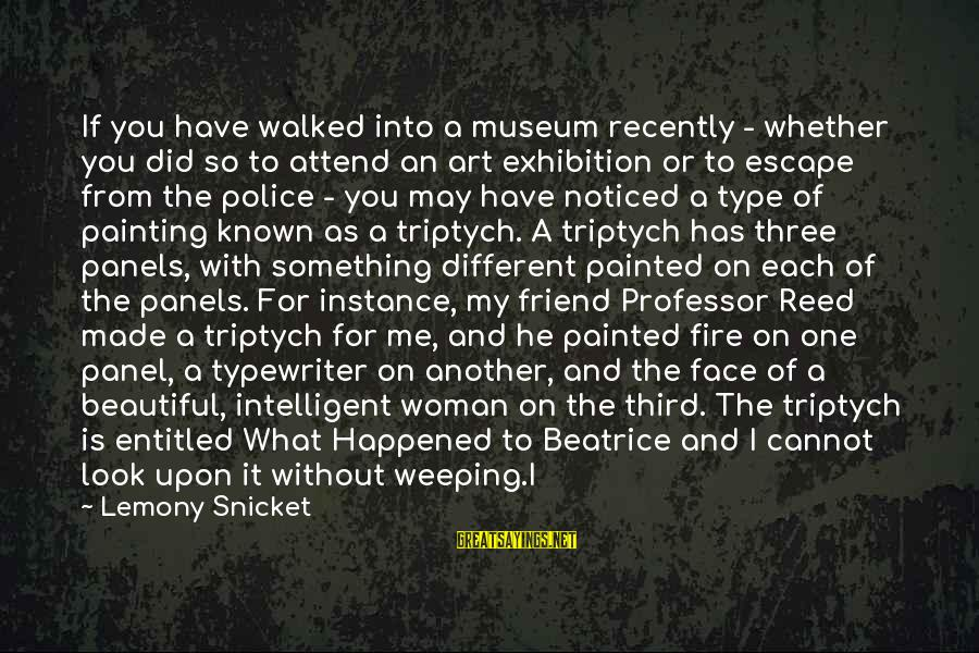 Orphans Sad Sayings By Lemony Snicket: If you have walked into a museum recently - whether you did so to attend