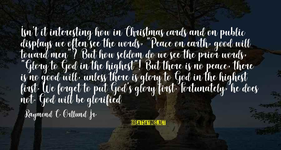 Ortlund's Sayings By Raymond C. Ortlund Jr.: Isn't it interesting how in Christmas cards and on public displays we often see the