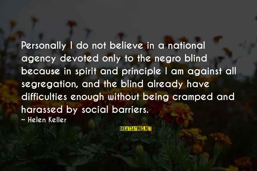 Otc Fx Options Sayings By Helen Keller: Personally I do not believe in a national agency devoted only to the negro blind