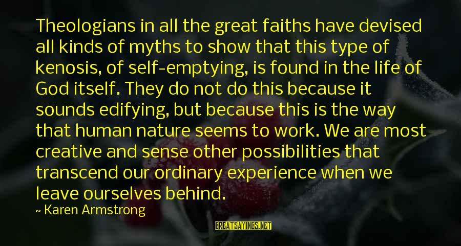 Our God Is Great Sayings By Karen Armstrong: Theologians in all the great faiths have devised all kinds of myths to show that