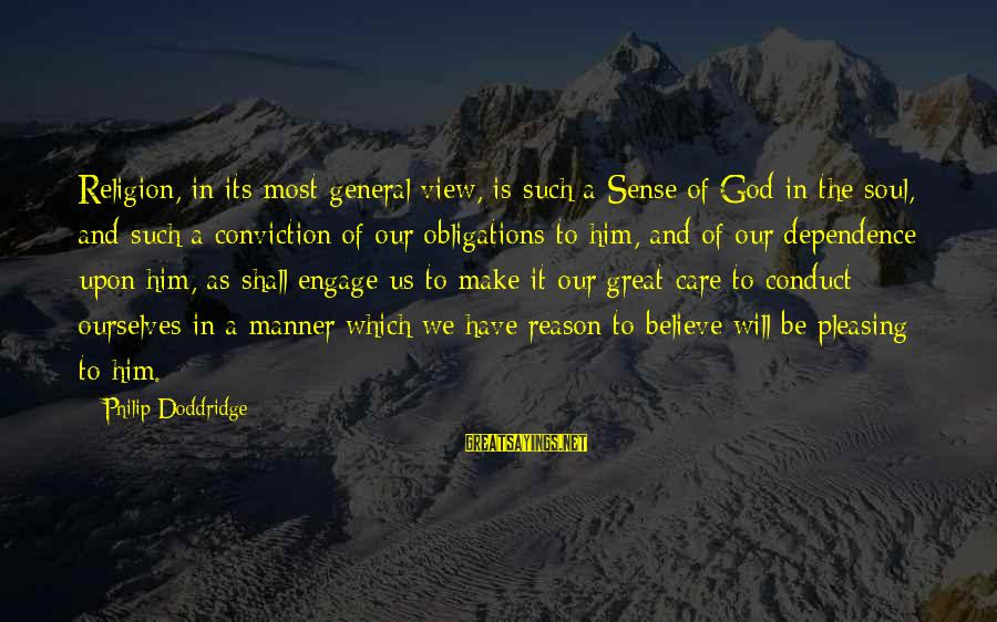 Our God Is Great Sayings By Philip Doddridge: Religion, in its most general view, is such a Sense of God in the soul,