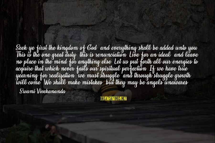 Our God Is Great Sayings By Swami Vivekananda: Seek ye first the kingdom of God, and everything shall be added unto you. This