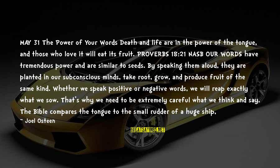 Our Love Will Grow Sayings By Joel Osteen: MAY 31 The Power of Your Words Death and life are in the power of