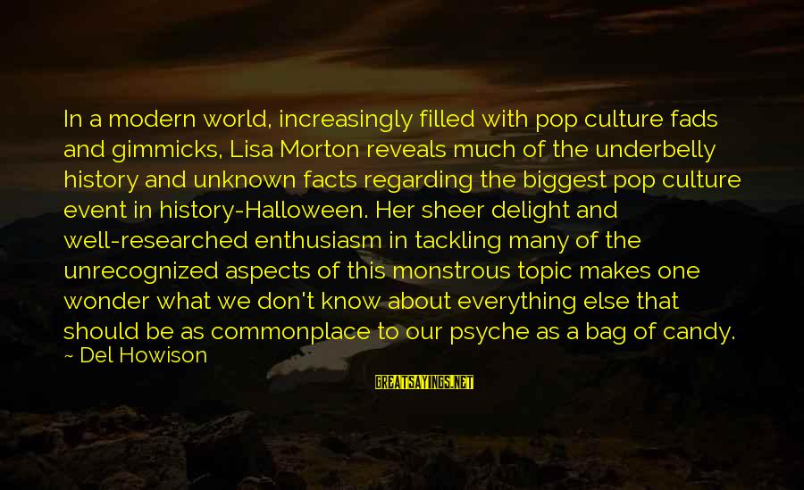 Our Modern World Sayings By Del Howison: In a modern world, increasingly filled with pop culture fads and gimmicks, Lisa Morton reveals
