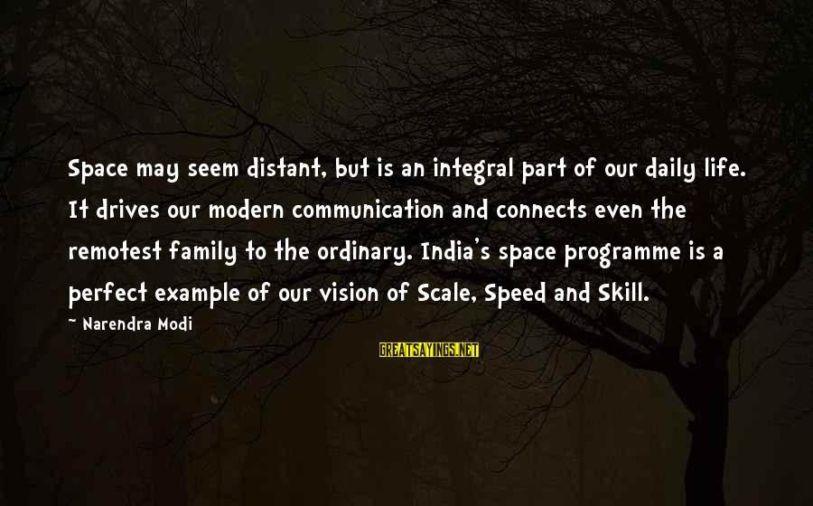 Our Perfect Family Sayings By Narendra Modi: Space may seem distant, but is an integral part of our daily life. It drives