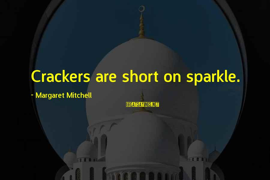 Outlearn Sayings By Margaret Mitchell: Crackers are short on sparkle.