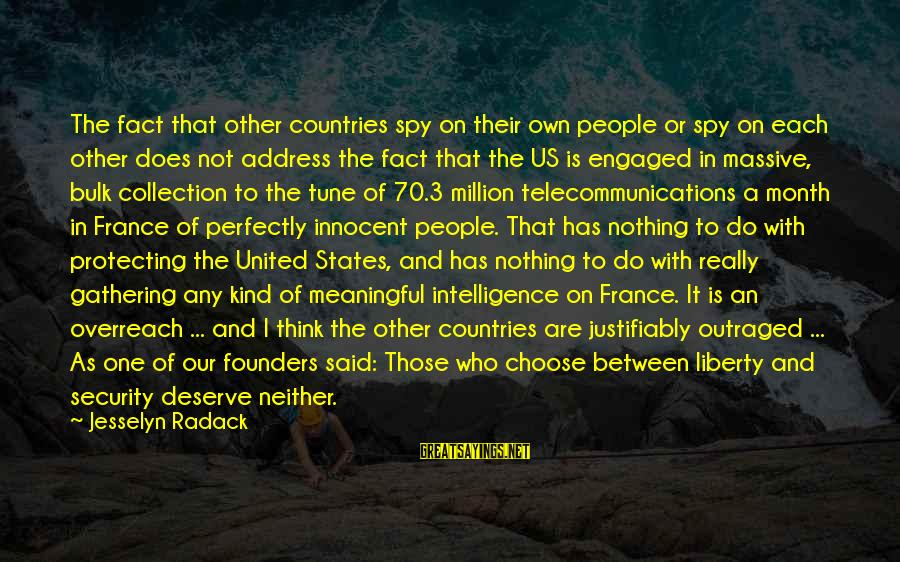 Outraged Sayings By Jesselyn Radack: The fact that other countries spy on their own people or spy on each other