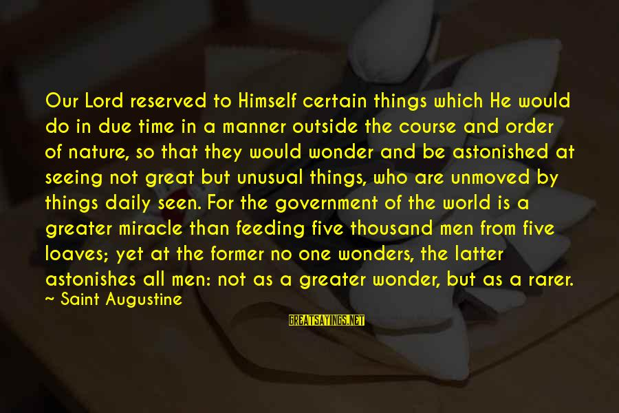 Outside Nature Sayings By Saint Augustine: Our Lord reserved to Himself certain things which He would do in due time in