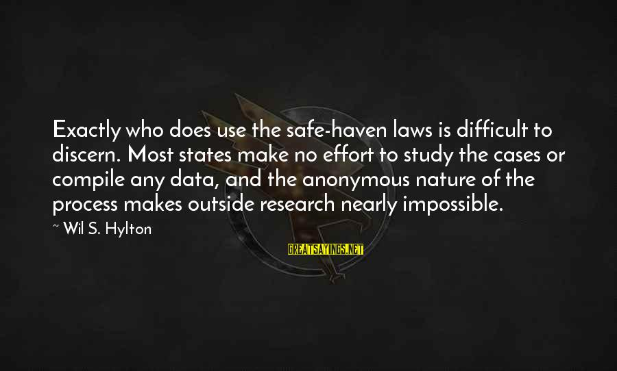 Outside Nature Sayings By Wil S. Hylton: Exactly who does use the safe-haven laws is difficult to discern. Most states make no