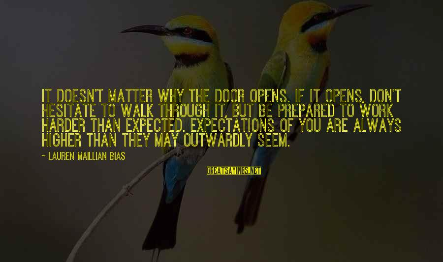 Outwardly Sayings By Lauren Maillian Bias: It doesn't matter why the door opens. If it opens, don't hesitate to walk through