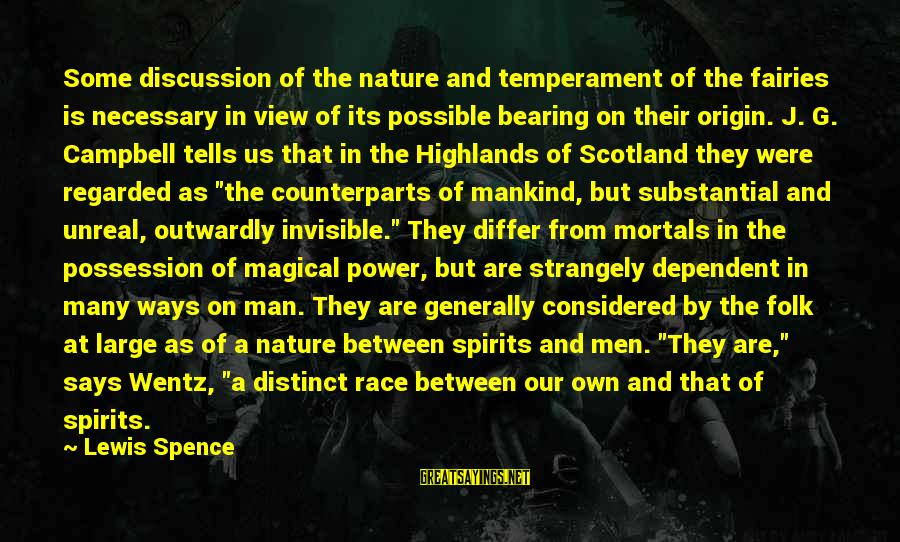 Outwardly Sayings By Lewis Spence: Some discussion of the nature and temperament of the fairies is necessary in view of