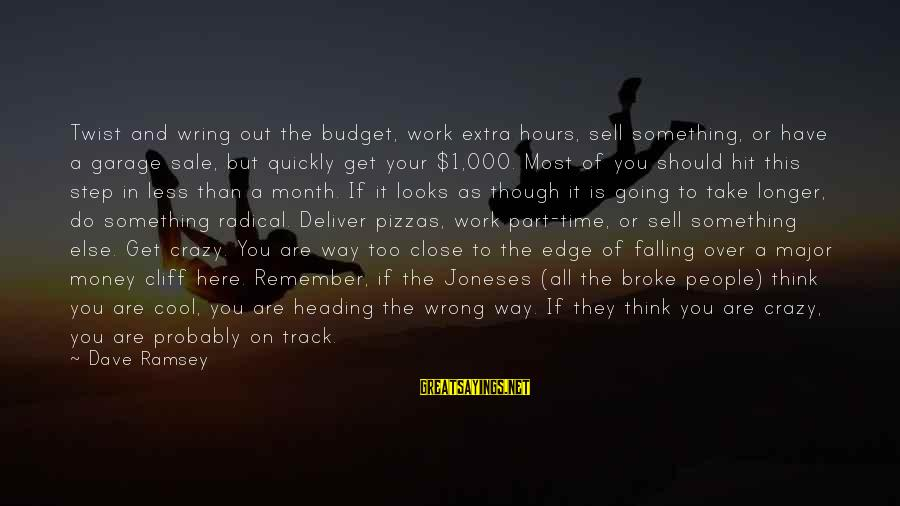 Over Budget Sayings By Dave Ramsey: Twist and wring out the budget, work extra hours, sell something, or have a garage